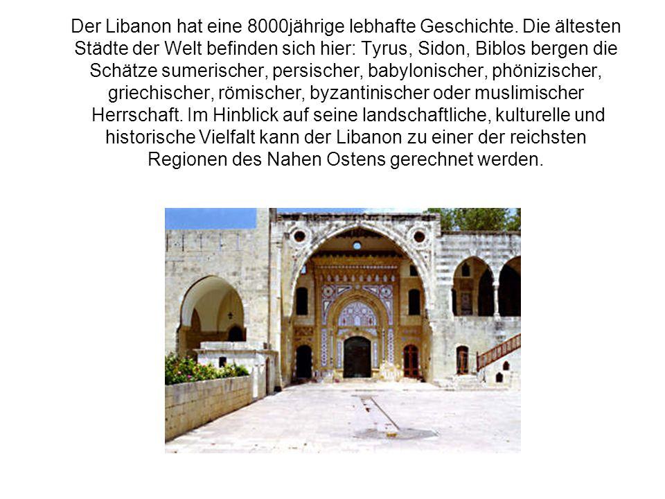 Der Libanon hat eine 8000jährige lebhafte Geschichte