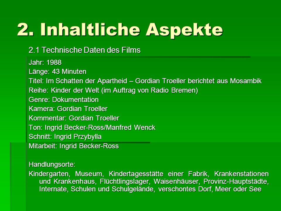 2. Inhaltliche Aspekte 2.1 Technische Daten des Films Jahr: 1988