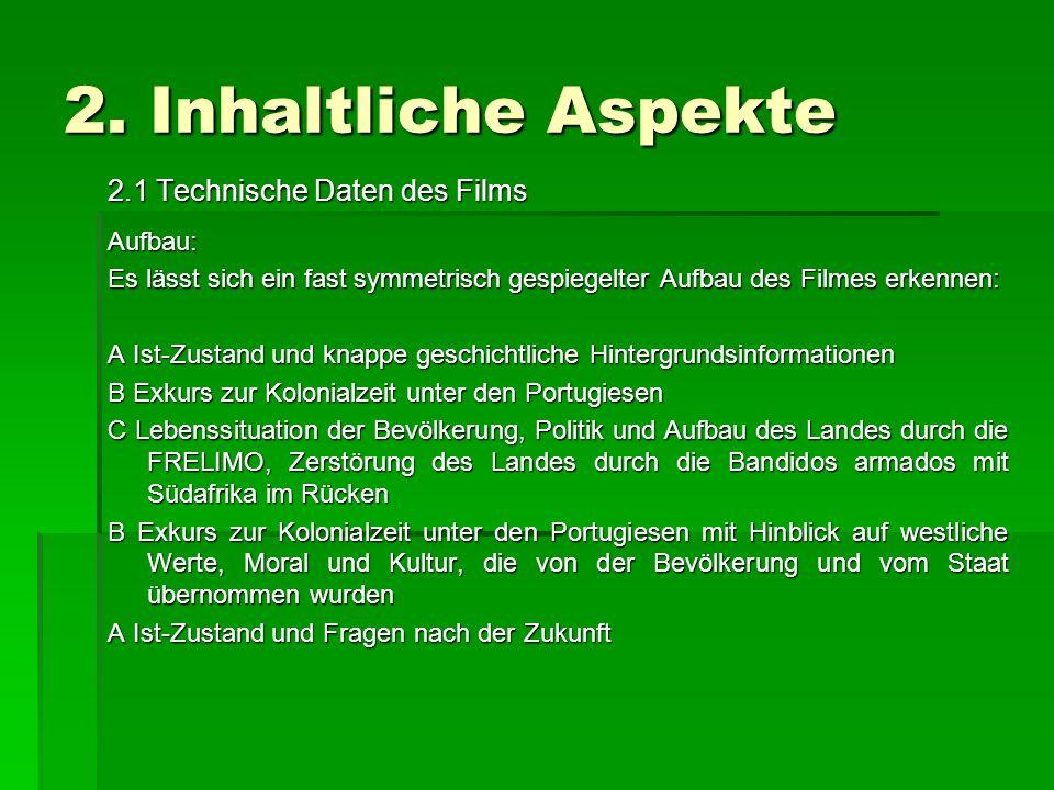 2. Inhaltliche Aspekte 2.1 Technische Daten des Films Aufbau: