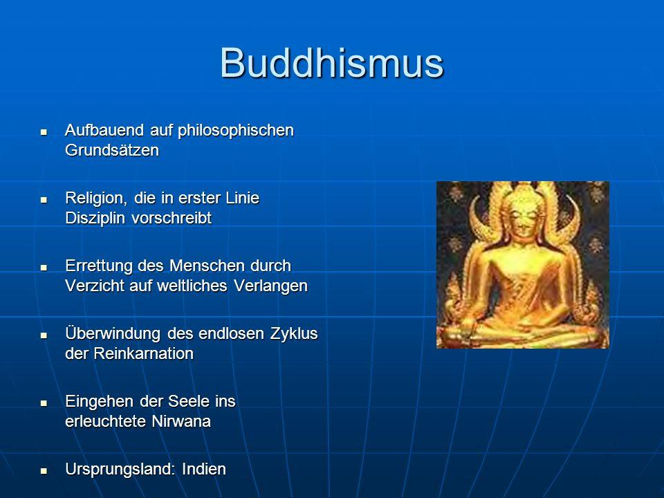 Buddhismus Aufbauend auf philosophischen Grundsätzen