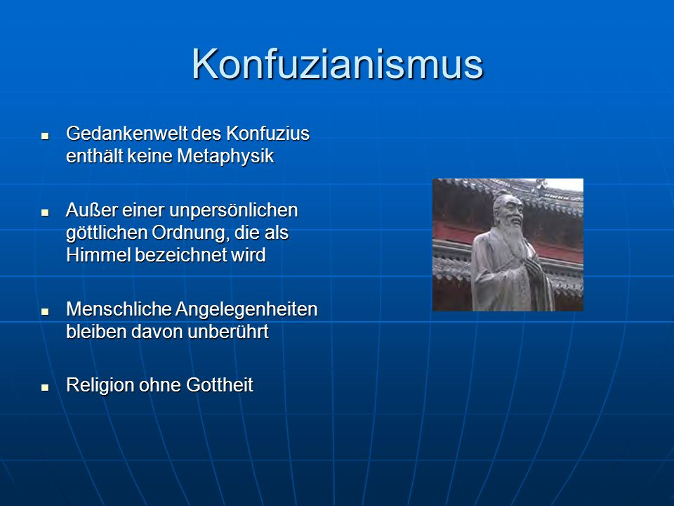 Konfuzianismus Gedankenwelt des Konfuzius enthält keine Metaphysik
