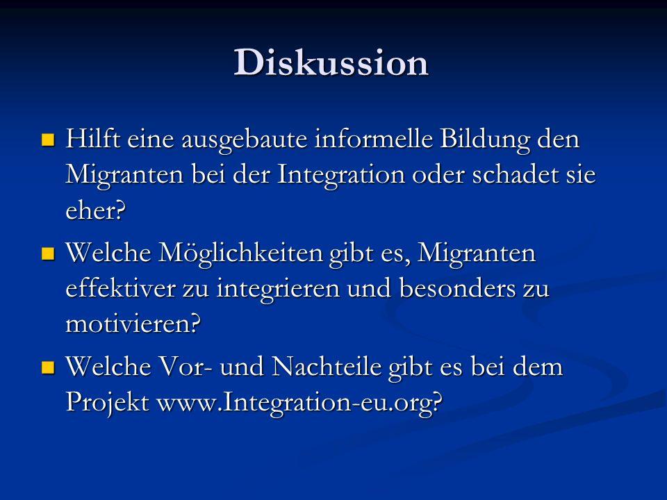 Diskussion Hilft eine ausgebaute informelle Bildung den Migranten bei der Integration oder schadet sie eher