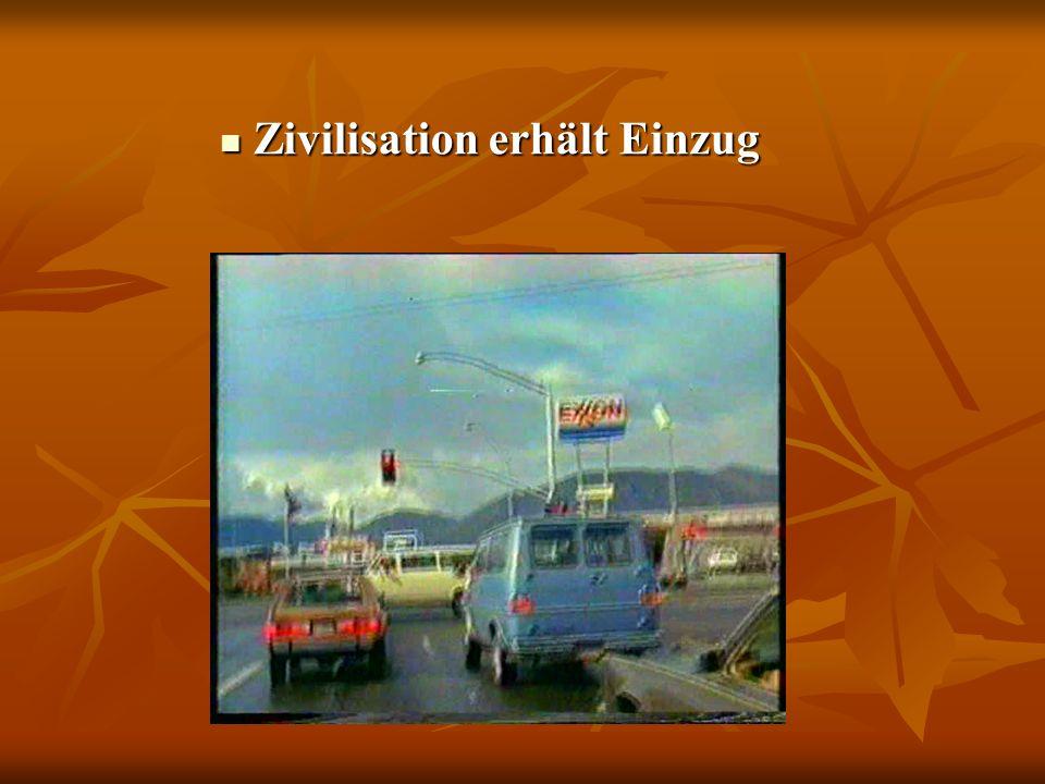 Zivilisation erhält Einzug