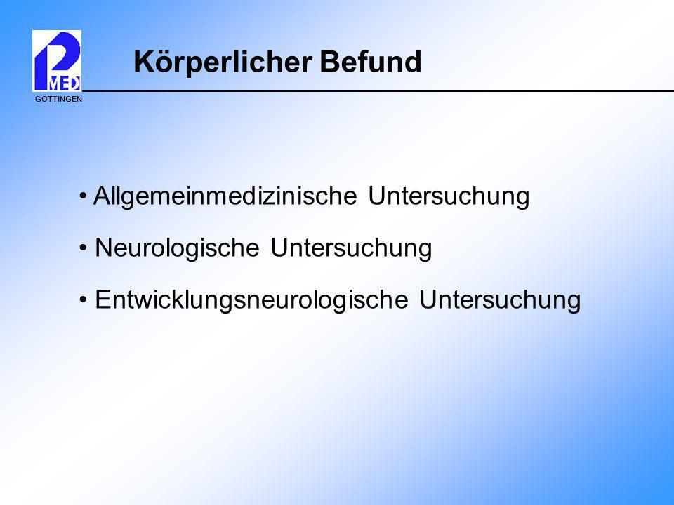 Körperlicher Befund Allgemeinmedizinische Untersuchung