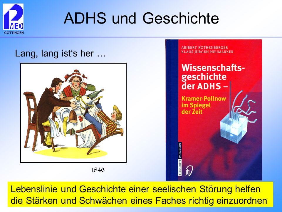 ADHS und Geschichte Lang, lang ist's her …