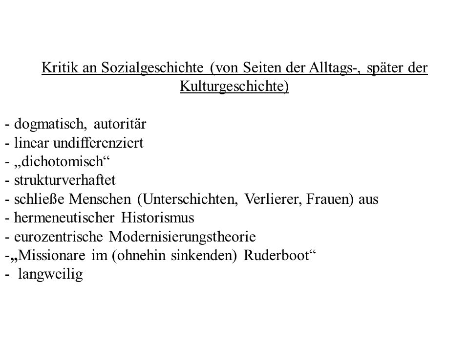 Kritik an Sozialgeschichte (von Seiten der Alltags-, später der Kulturgeschichte)