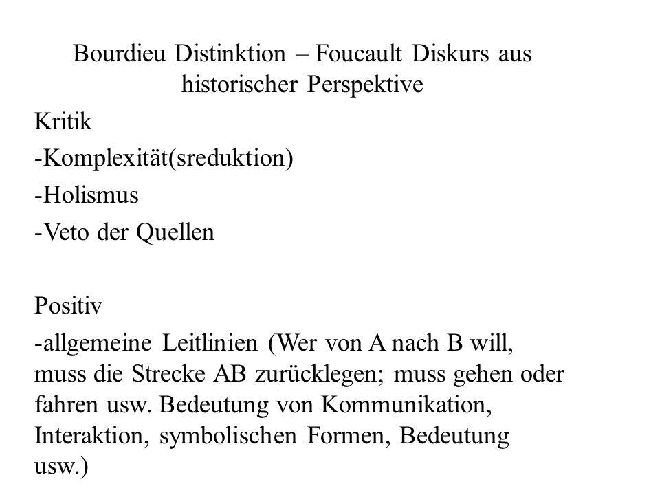 Bourdieu Distinktion – Foucault Diskurs aus historischer Perspektive