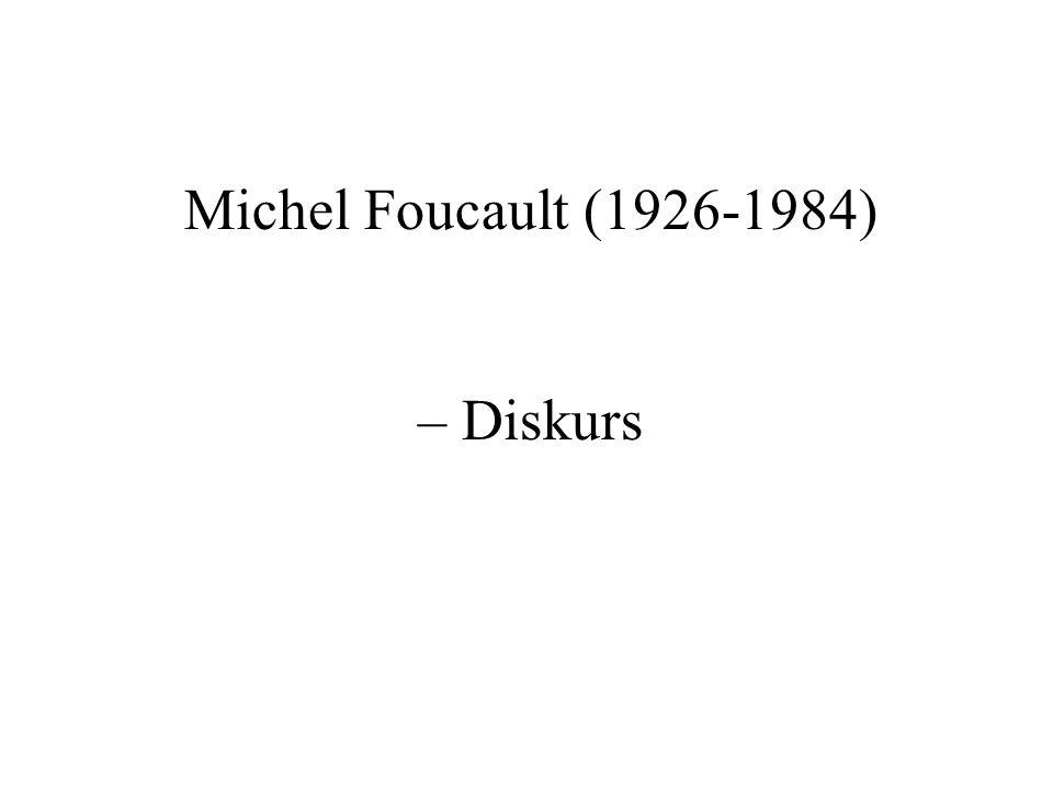 Michel Foucault (1926-1984) – Diskurs