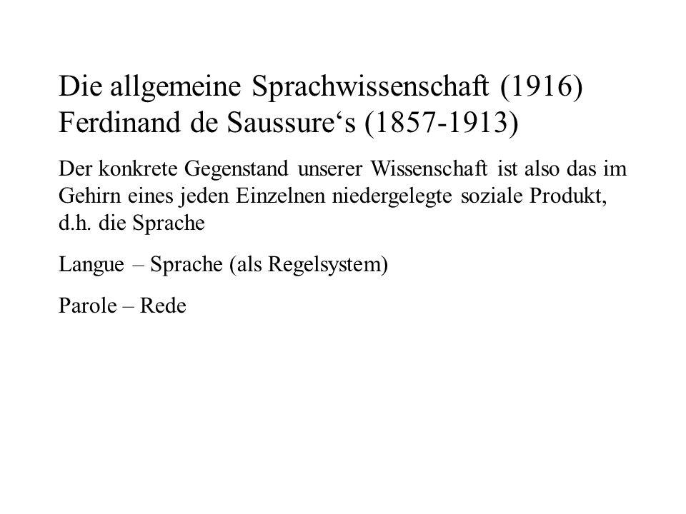 Die allgemeine Sprachwissenschaft (1916) Ferdinand de Saussure's (1857-1913)