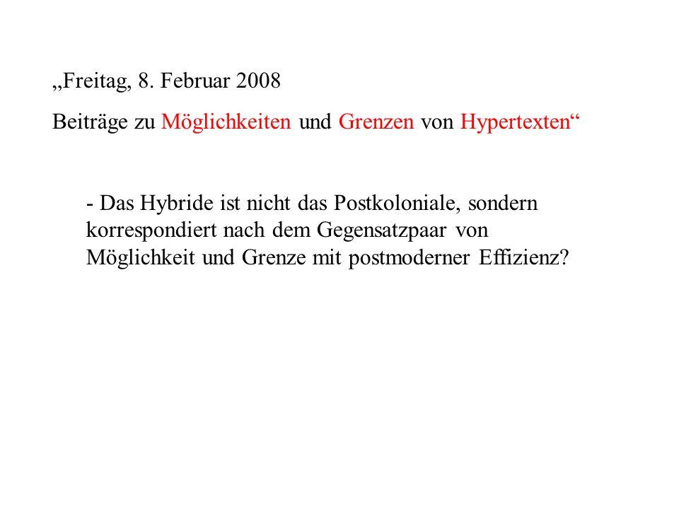 """""""Freitag, 8. Februar 2008 Beiträge zu Möglichkeiten und Grenzen von Hypertexten"""