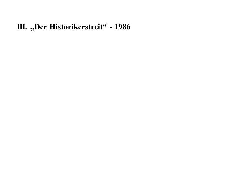"III. ""Der Historikerstreit - 1986"