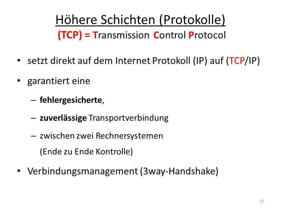 Höhere Schichten (Protokolle) (TCP) = Transmission Control Protocol