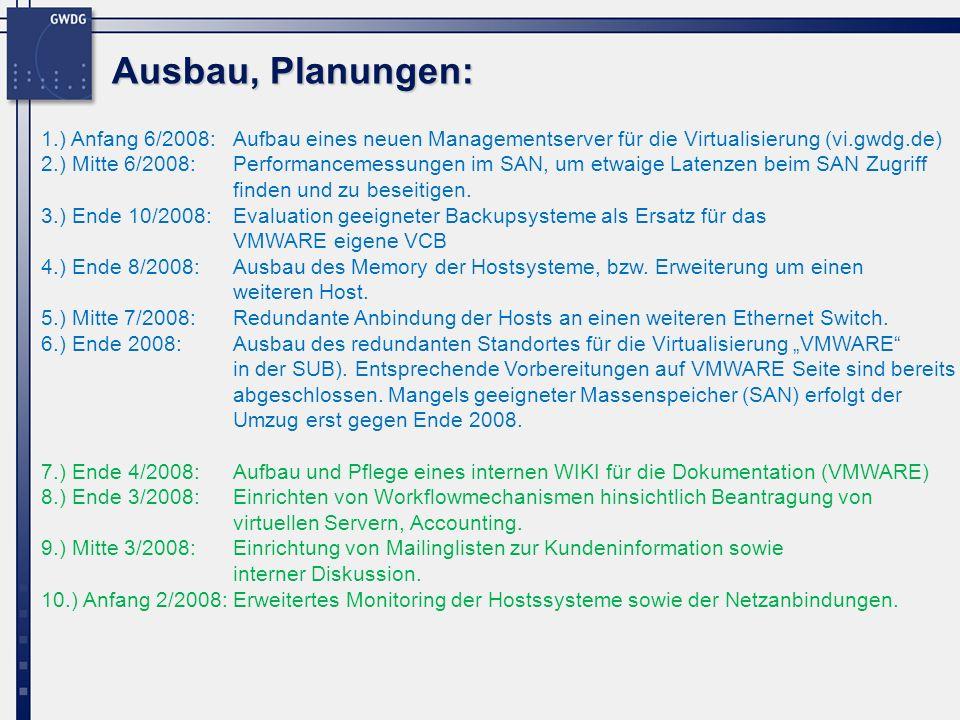 Ausbau, Planungen: 1.) Anfang 6/2008: Aufbau eines neuen Managementserver für die Virtualisierung (vi.gwdg.de)