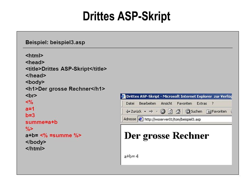 Drittes ASP-Skript Beispiel: beispiel3.asp <html> <head>