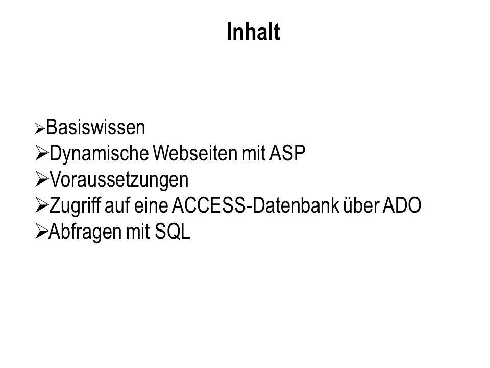 Inhalt Dynamische Webseiten mit ASP Voraussetzungen