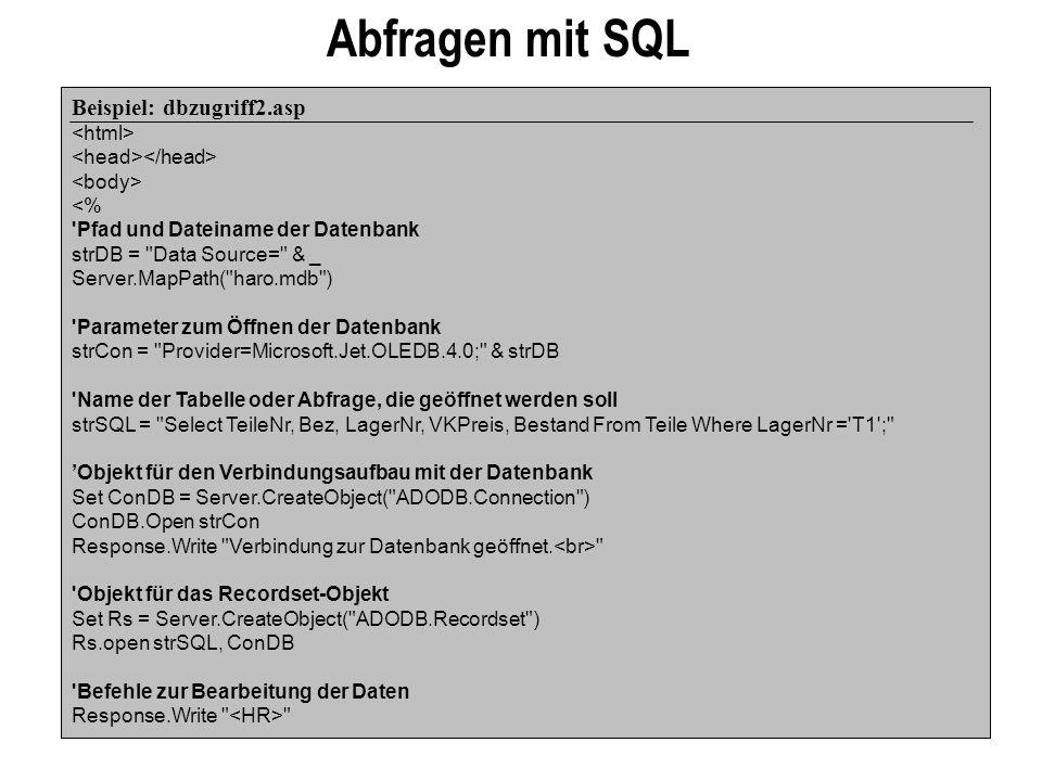Abfragen mit SQL Beispiel: dbzugriff2.asp <html>
