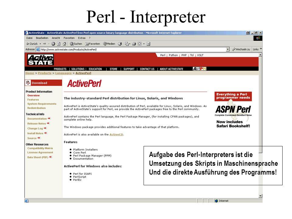 Perl - Interpreter Aufgabe des Perl-Interpreters ist die