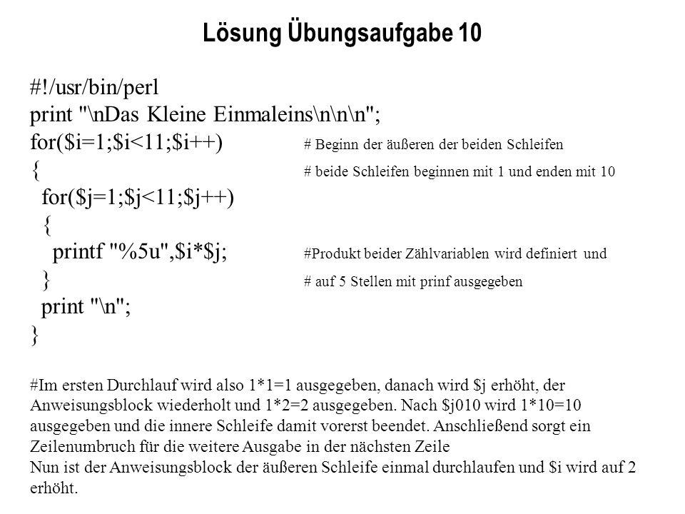 Lösung Übungsaufgabe 10 #!/usr/bin/perl