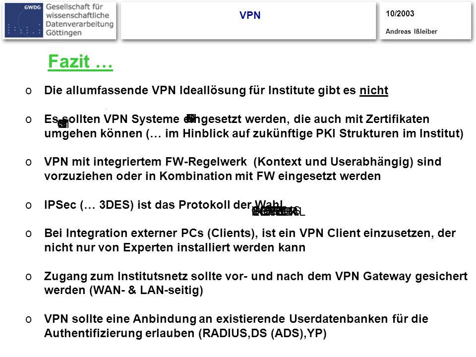 Fazit … Die allumfassende VPN Ideallösung für Institute gibt es nicht