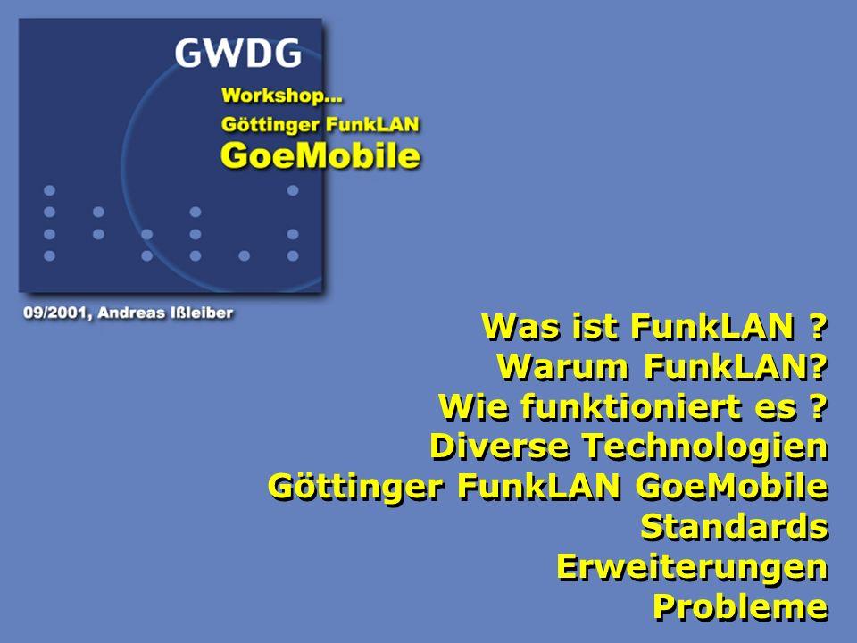 Was ist FunkLAN Warum FunkLAN Wie funktioniert es Diverse Technologien. Göttinger FunkLAN GoeMobile.