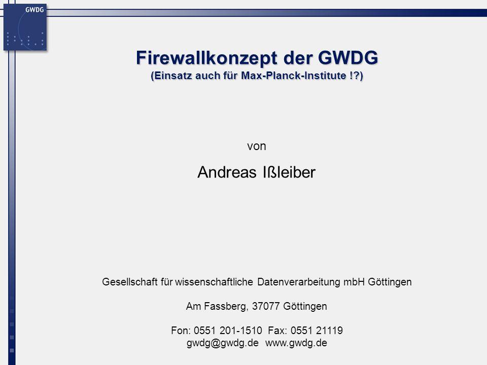 Firewallkonzept der GWDG (Einsatz auch für Max-Planck-Institute ! )