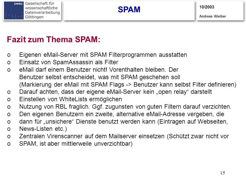SPAM Fazit zum Thema SPAM: