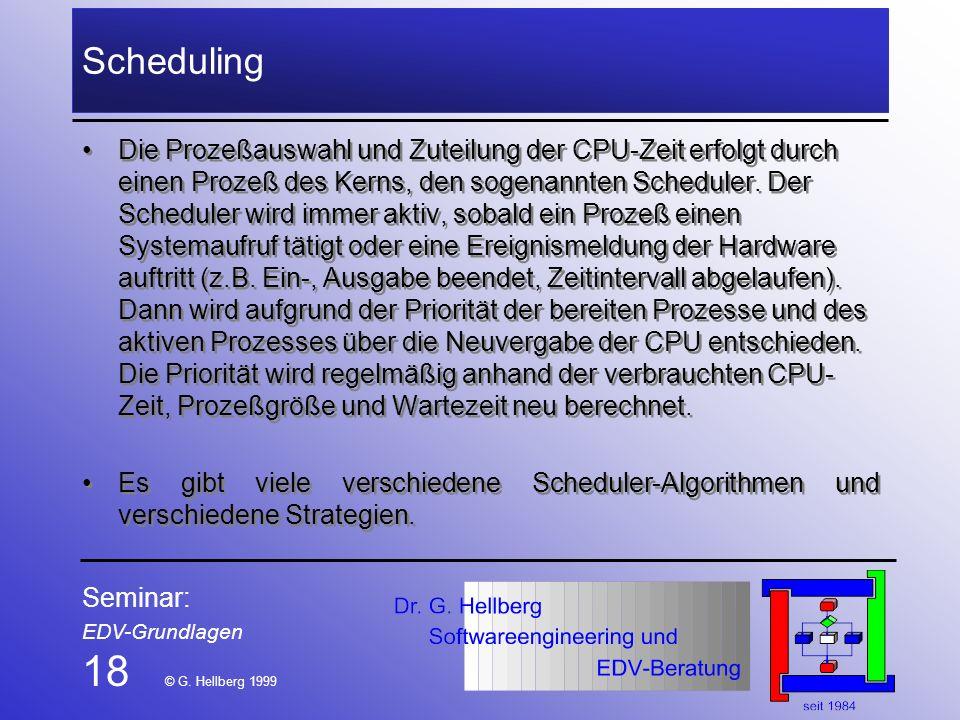 18 © G. Hellberg 1999 Scheduling