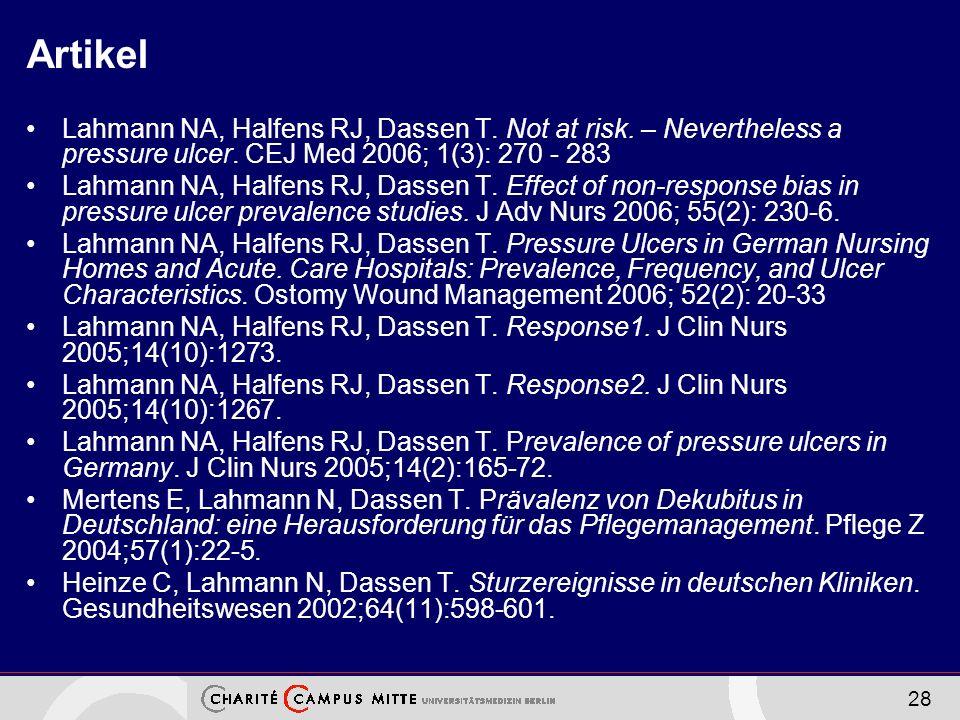 Artikel Lahmann NA, Halfens RJ, Dassen T. Not at risk. – Nevertheless a pressure ulcer. CEJ Med 2006; 1(3): 270 - 283.