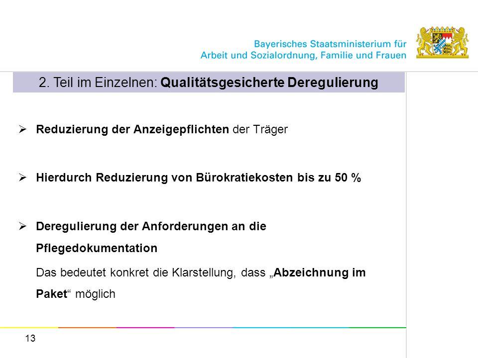 2. Teil im Einzelnen: Qualitätsgesicherte Deregulierung