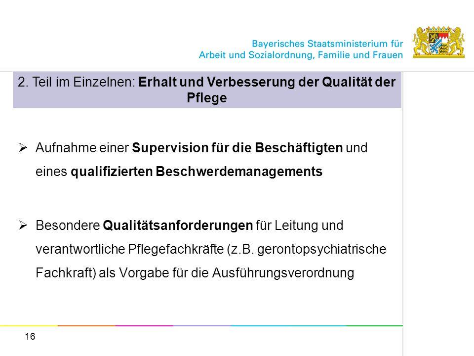 2. Teil im Einzelnen: Erhalt und Verbesserung der Qualität der Pflege