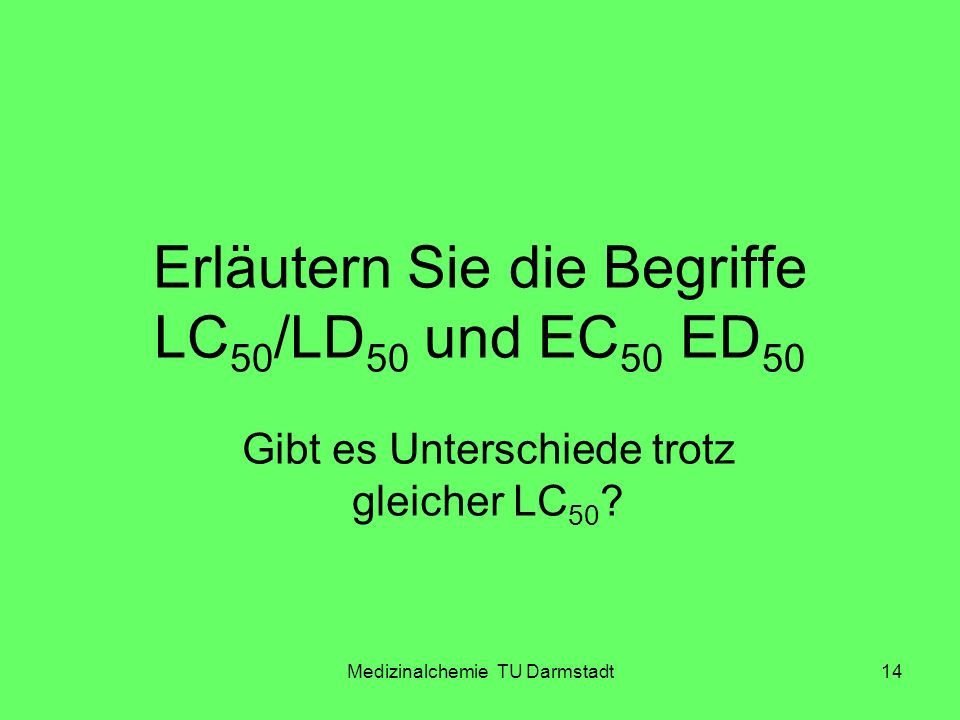 Erläutern Sie die Begriffe LC50/LD50 und EC50 ED50