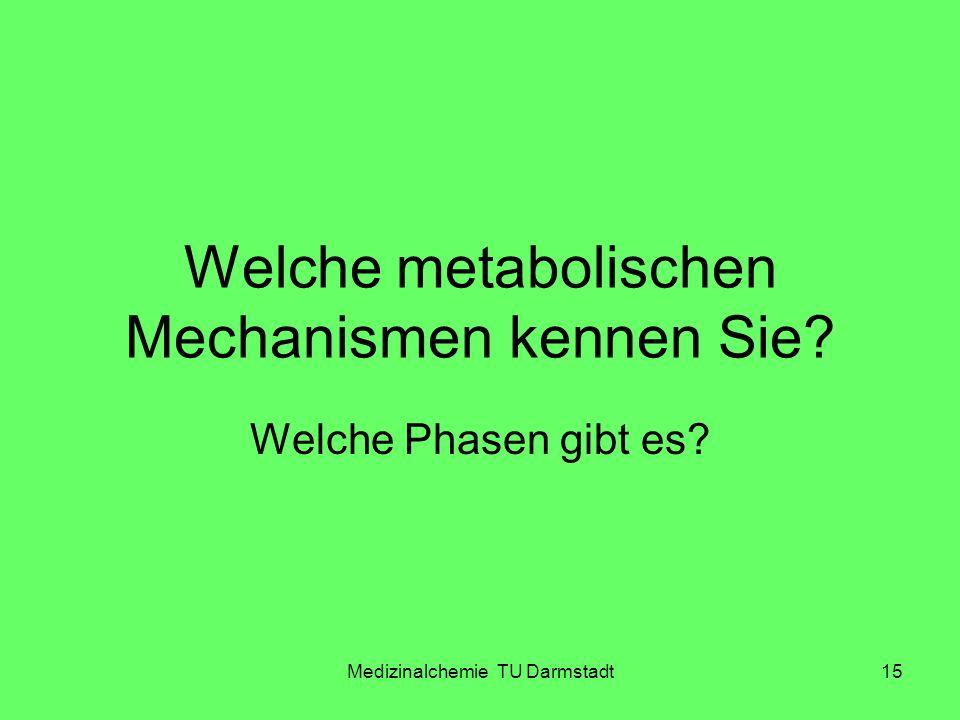 Welche metabolischen Mechanismen kennen Sie