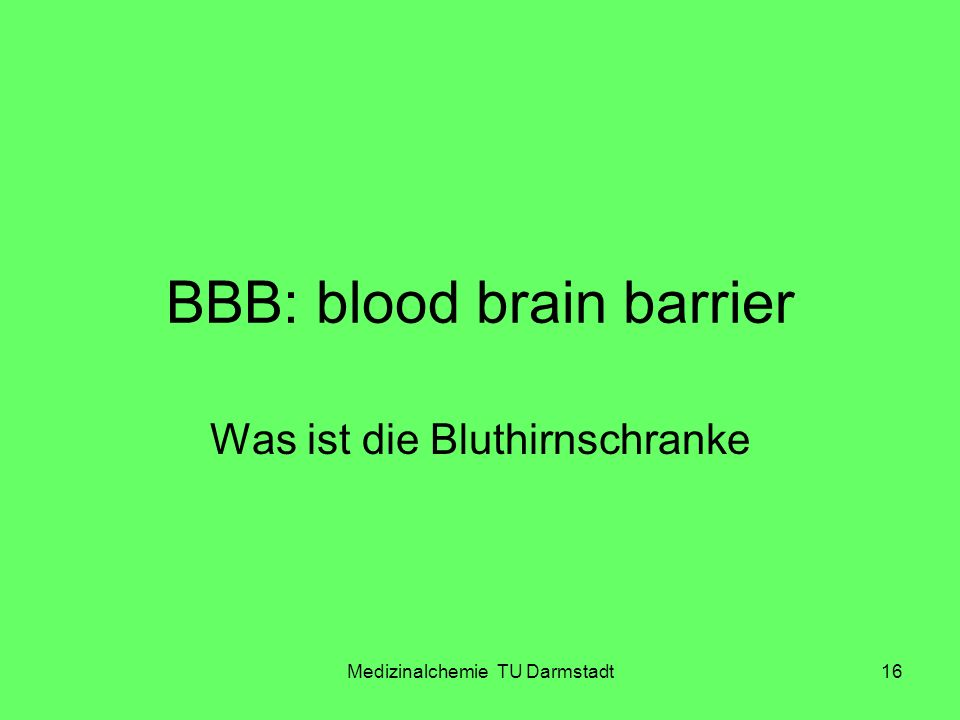BBB: blood brain barrier