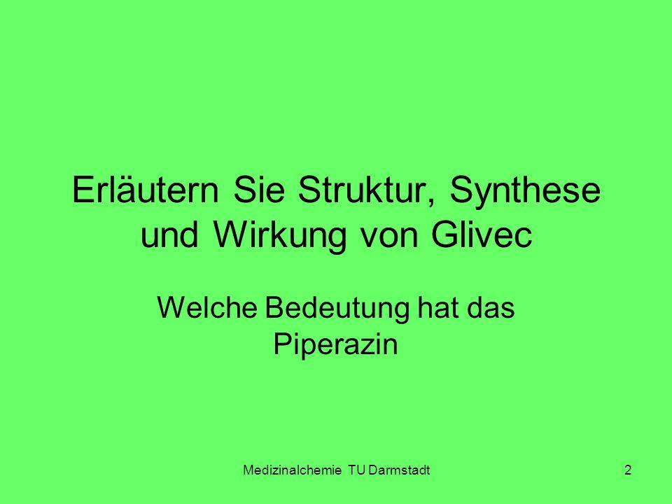 Erläutern Sie Struktur, Synthese und Wirkung von Glivec