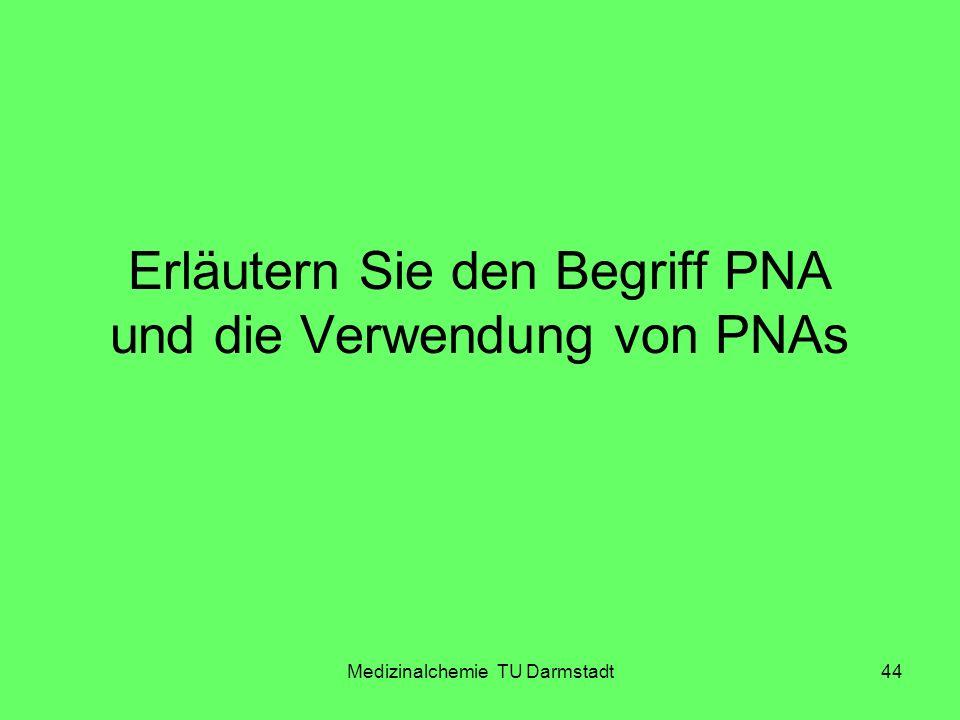Erläutern Sie den Begriff PNA und die Verwendung von PNAs