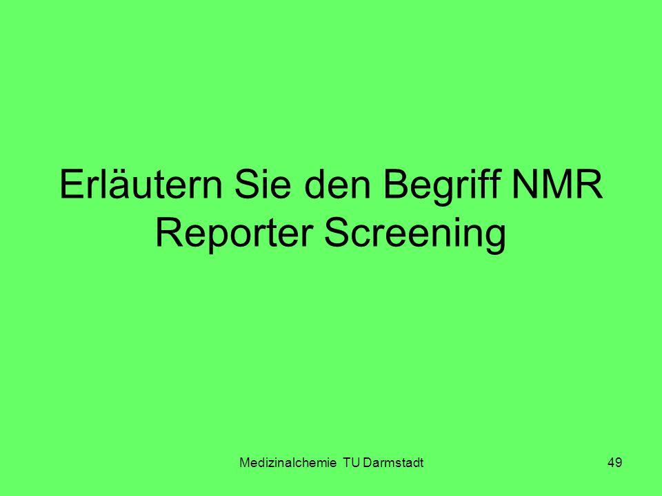 Erläutern Sie den Begriff NMR Reporter Screening