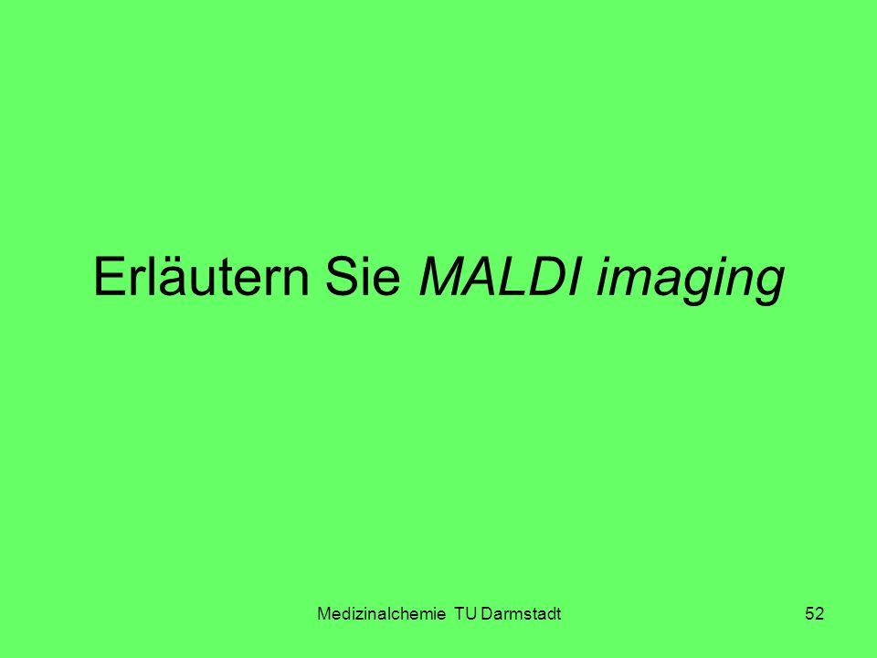 Erläutern Sie MALDI imaging