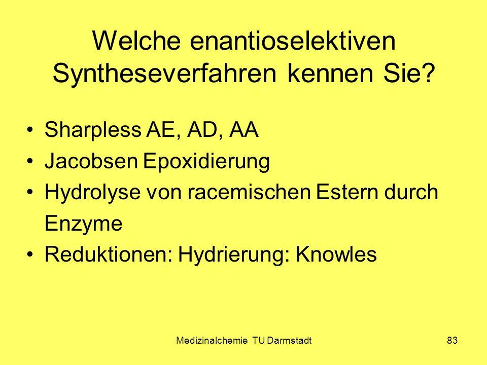 Welche enantioselektiven Syntheseverfahren kennen Sie