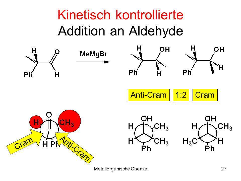 Kinetisch kontrollierte Addition an Aldehyde