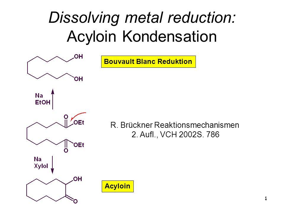 Dissolving metal reduction: Acyloin Kondensation