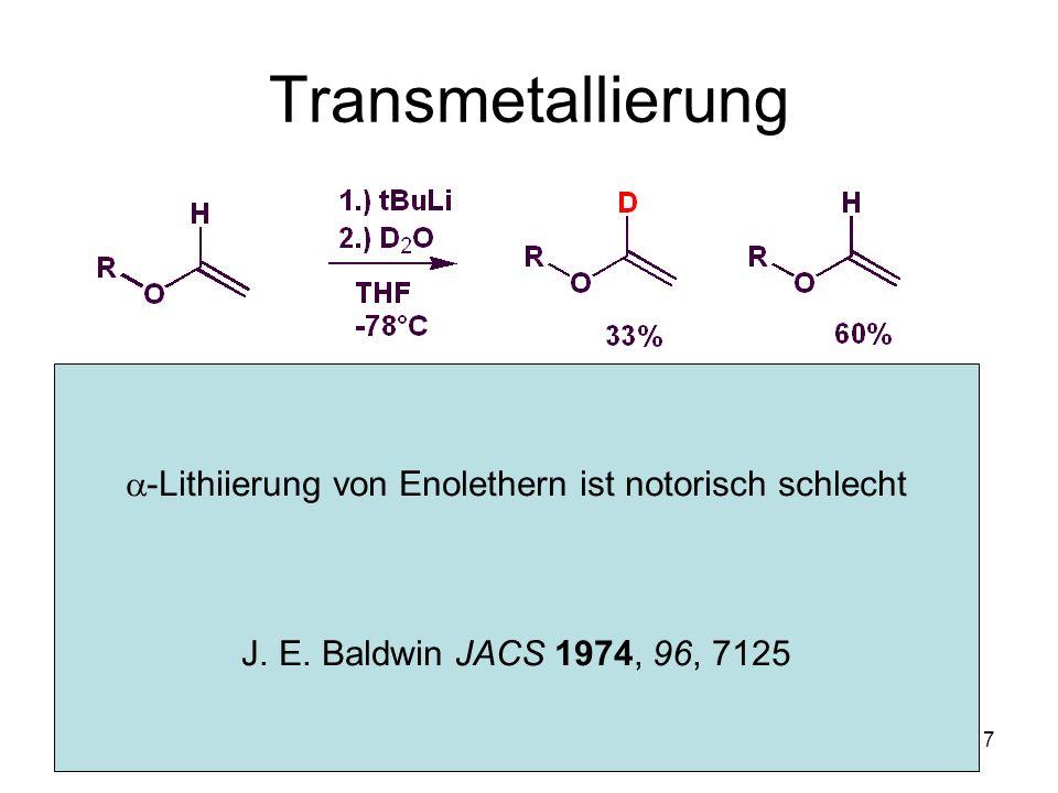 Transmetallierung a-Lithiierung von Enolethern ist notorisch schlecht