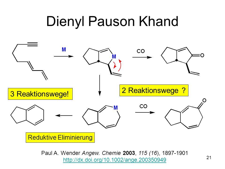 Dienyl Pauson Khand 2 Reaktionswege 3 Reaktionswege!