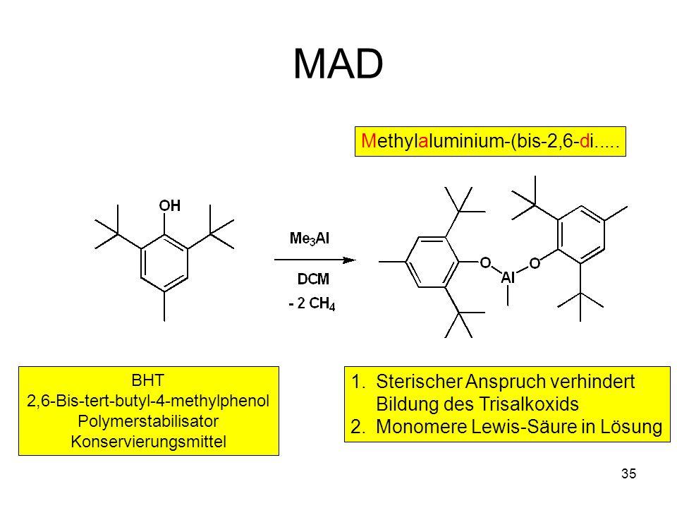 MAD Methylaluminium-(bis-2,6-di..... Sterischer Anspruch verhindert