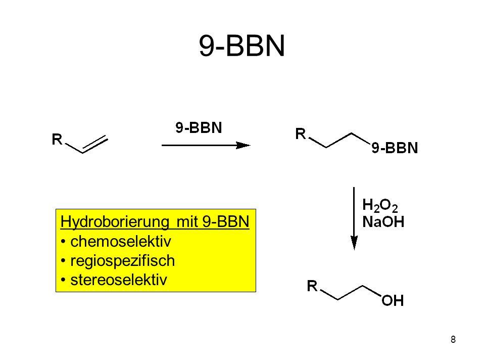 9-BBN Hydroborierung mit 9-BBN chemoselektiv regiospezifisch