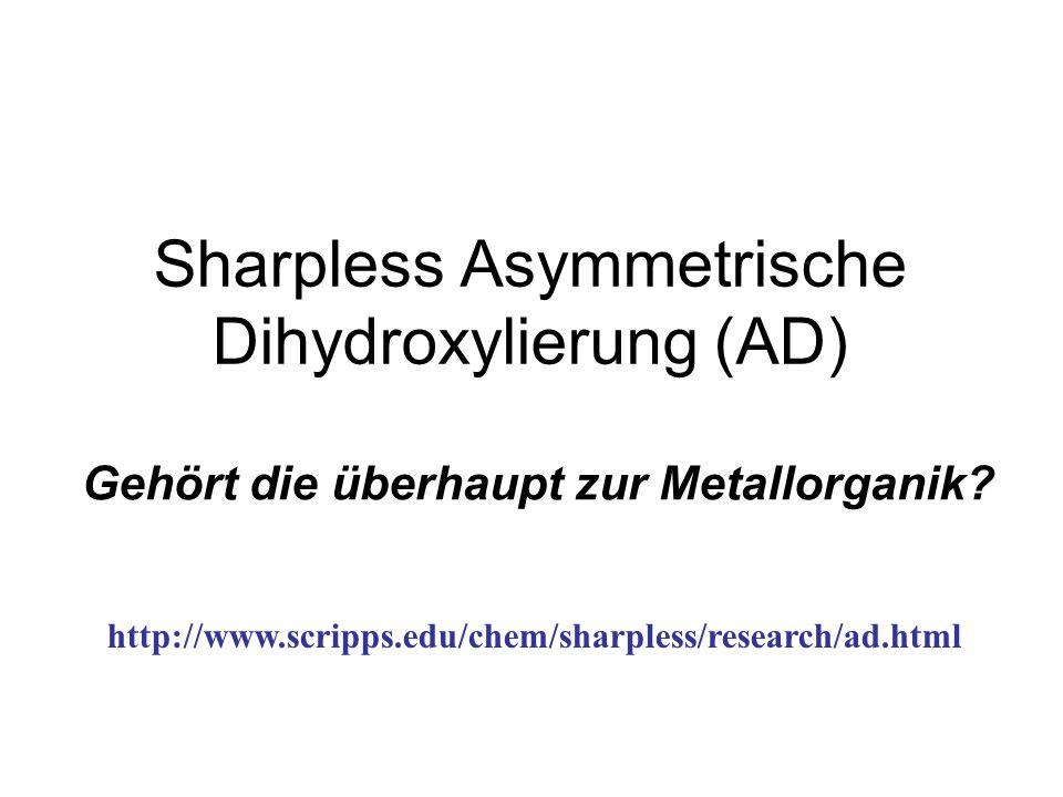 Sharpless Asymmetrische Dihydroxylierung (AD)