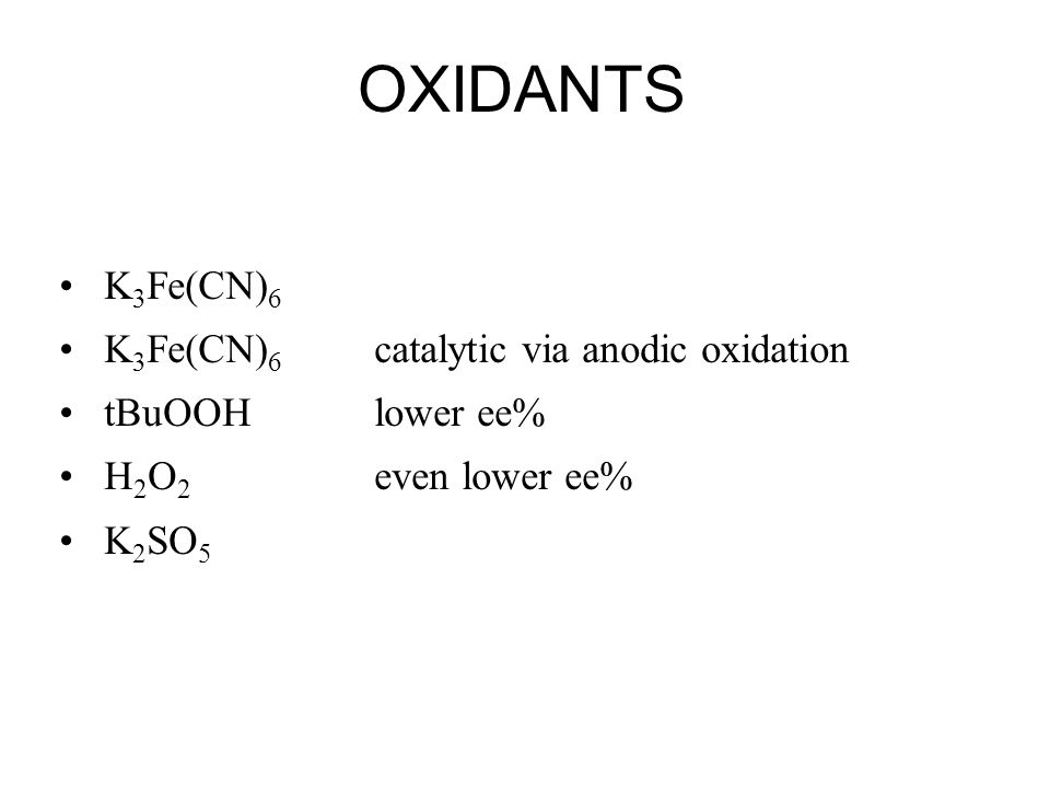 OXIDANTS K3Fe(CN)6 K3Fe(CN)6 catalytic via anodic oxidation