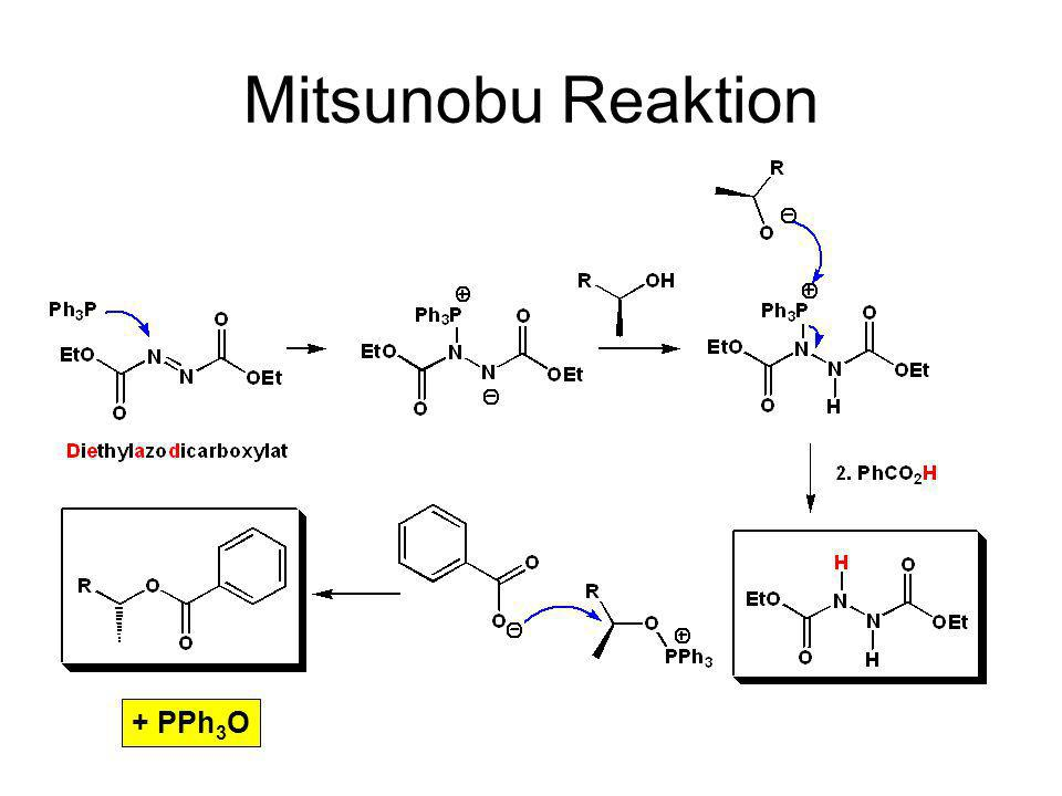 Mitsunobu Reaktion + PPh3O