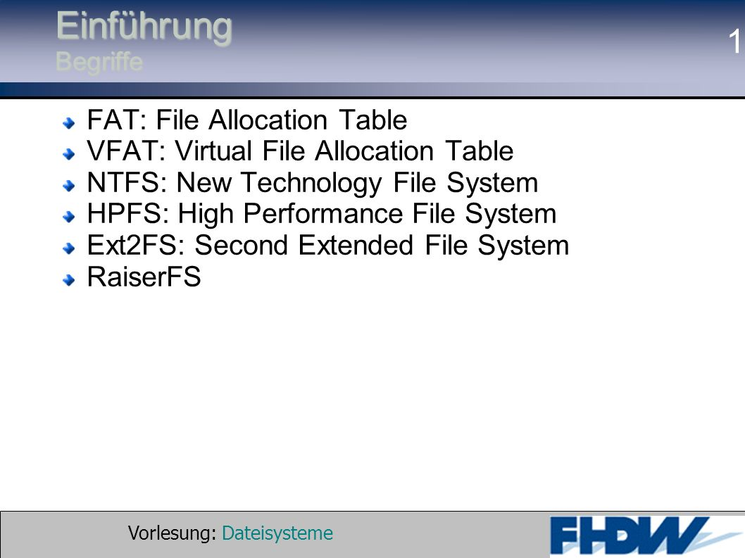 Einführung Begriffe FAT: File Allocation Table