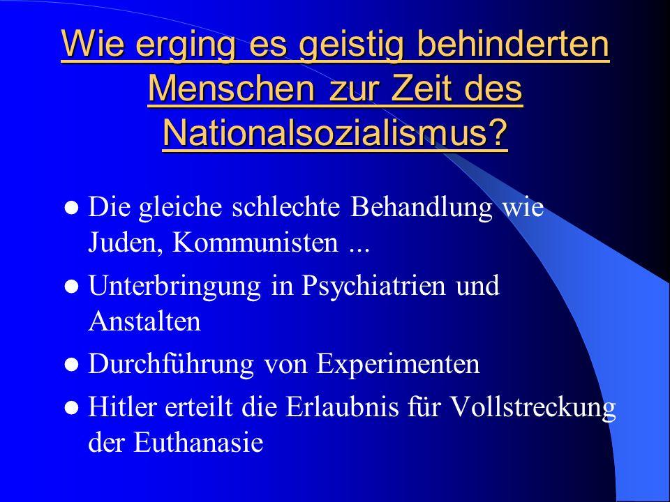 Wie erging es geistig behinderten Menschen zur Zeit des Nationalsozialismus