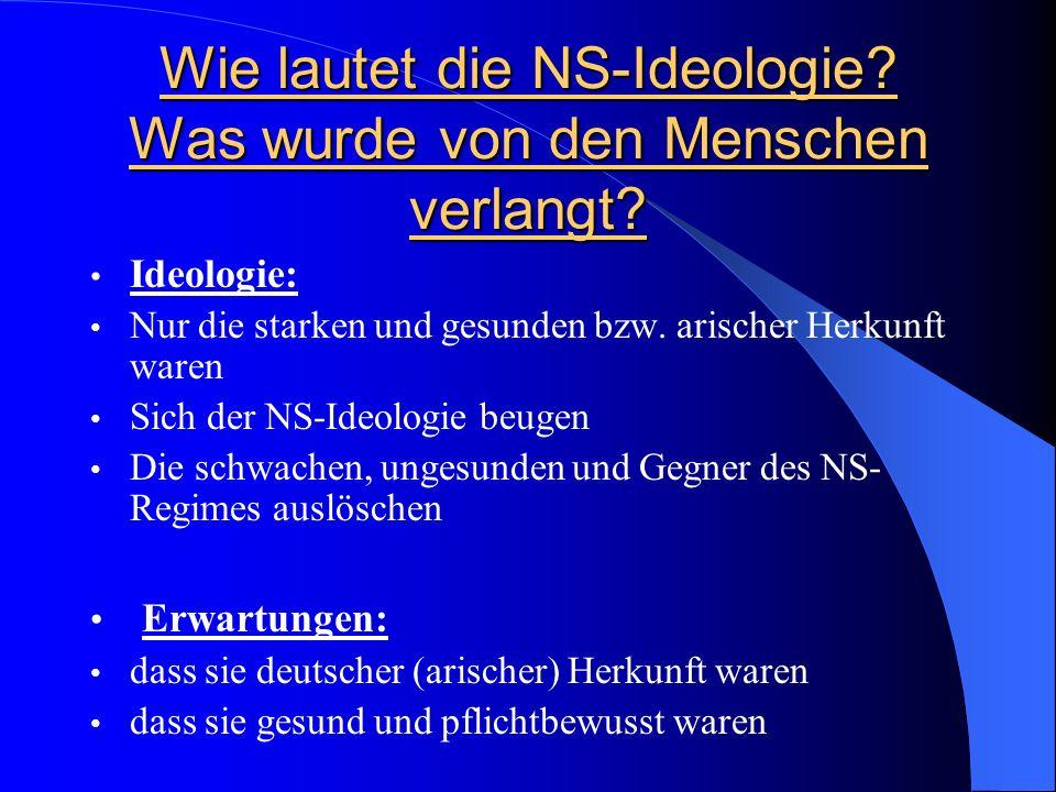 Wie lautet die NS-Ideologie Was wurde von den Menschen verlangt